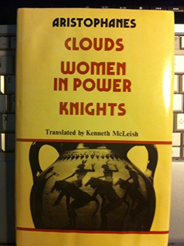 9780521220095: Clouds, Women in Power, Knights (Translations from Greek and Roman Authors)