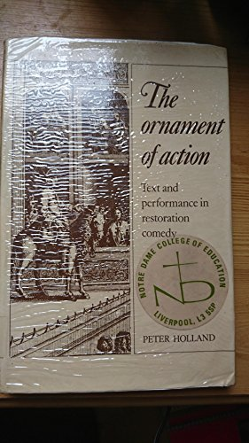 9780521220484: The Ornament of Action: Text and Performance in Restoration Comedy