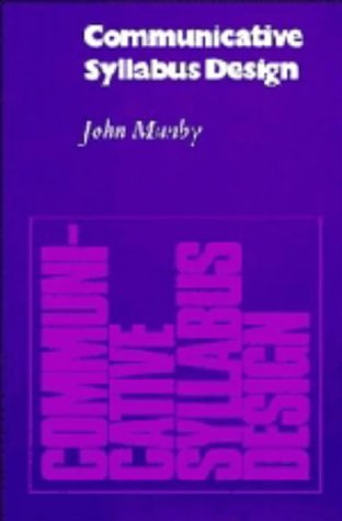 Communicative Syllabus Design: A Sociolinguistic Model for: Munby, John