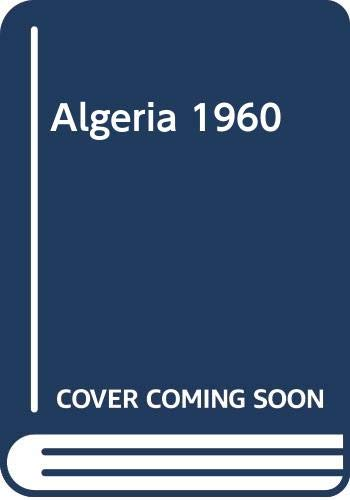 9780521220903: Algeria 1960: The disenchantment of the world, The sense of honour, The Kabyle house or the world reversed (Studies in Modern Capitalism)