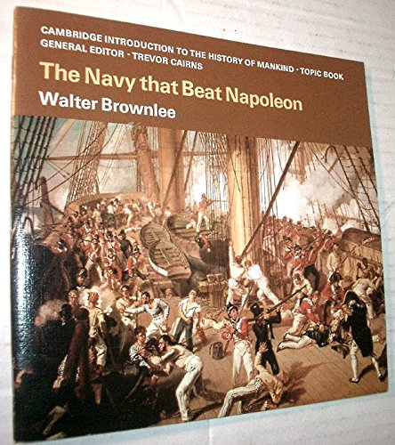 9780521221450: The Navy that Beat Napoleon (Cambridge Introduction to the History of Mankind)