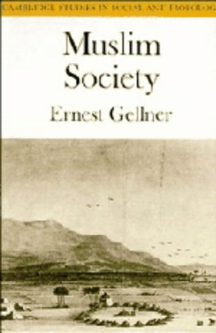 Muslim Society (Cambridge Studies in Social and Cultural Anthropology): Gellner, Ernest
