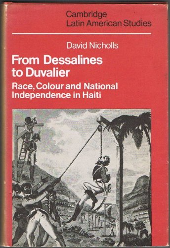 9780521221771: From Dessalines to Duvalier: Race, Colour and National Independence in Haiti (Cambridge Latin American Studies)
