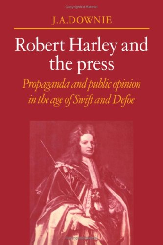 9780521221870: Robert Harley and the Press: Propaganda and Public Opinion in the Age of Swift and Defoe