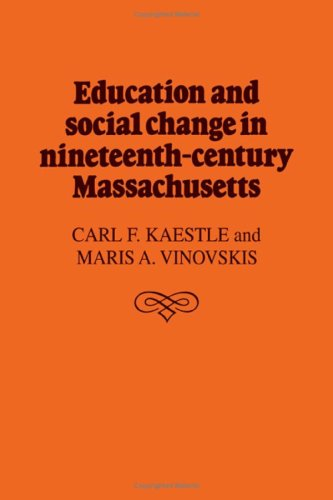 9780521221917: Education and Social Change in Nineteenth-Century Massachusetts