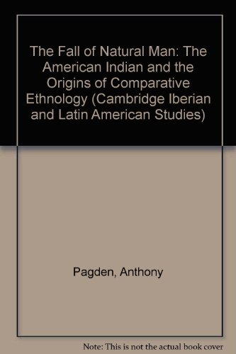 9780521222020: The Fall of Natural Man: The American Indian and the Origins of Comparative Ethnology