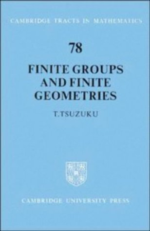 Finite Groups and Finite Geometries.: Tsuzuku, T