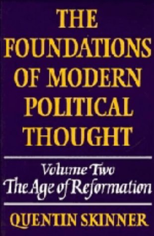 9780521222846: The Foundations of Modern Political Thought: Volume 2, The Age of Reformation Hardback: Age of Reformation v. 2