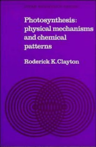 9780521223003: Photosynthesis: Physical Mechanisms and Chemical Patterns (IUPAB Biophysics Series)