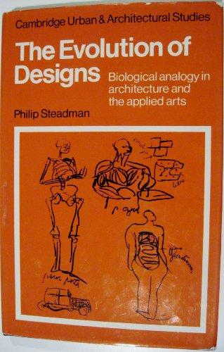 Evolution of Designs (Cambridge Urban and Architectural Studies): Steadman, Philip