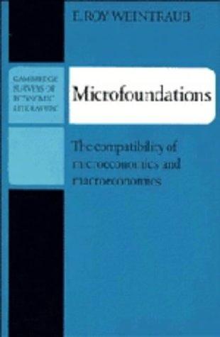 9780521223058: Microfoundations: The Compatibility of Microeconomics and Macroeconomics (Cambridge Surveys of Economic Literature)