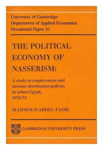 The Political Economy of Nasserism (Department of: Abdel-Fadil, Mahmoud