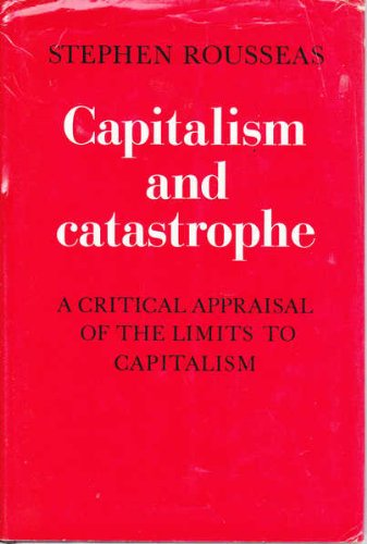 9780521223331: Capitalism and Catastrophe: A Critical Appraisal of the Limits to Capitalism