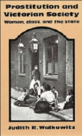 9780521223348: Prostitution and Victorian Society: Women, Class, and the State