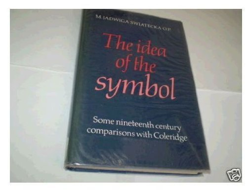 9780521223621: The Idea of the Symbol: Some Nineteenth Century Comparisons with Coleridge