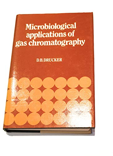 Microbiological Applications of Gas Chromatography: D. B. Drucker