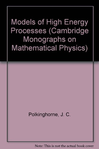 9780521223690: Models of High Energy Processes (Cambridge Monographs on Mathematical Physics)