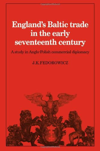 9780521224253: England's Baltic Trade in the Early Seventeenth Century Trade: A Study in Anglo-Polish Commercial Diplomacy (Cambridge Studies in Economic History)
