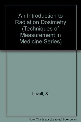 9780521224369: An Introduction to Radiation Dosimetry (Techniques of Measurement in Medicine Series)
