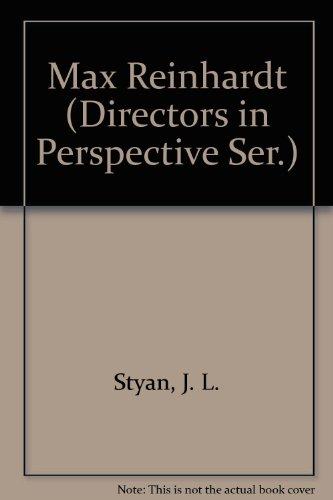 Max Reinhardt (Directors in Perspective): Styan, John L.