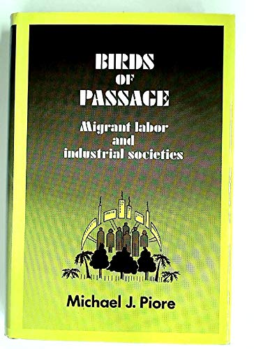 9780521224529: Birds of Passage: Migrant Labor and Industrial Societies