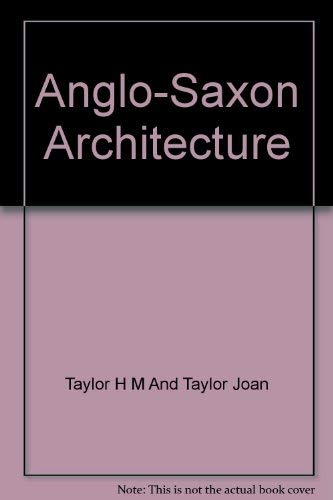 Anglo-Saxon Architecture: Taylor, Harold