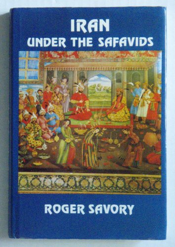 9780521224833: Iran Under the Safavids
