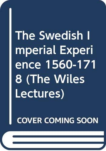 9780521225021: The Swedish Imperial Experience 1560-1718 (The Wiles Lectures)