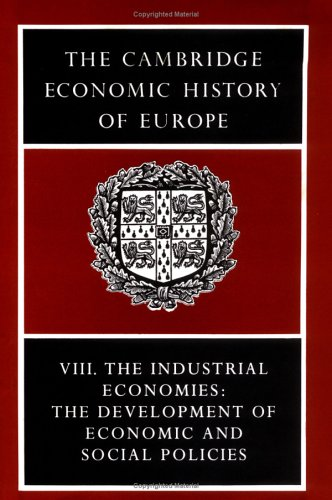 9780521225045: The Cambridge Economic History of Europe from the Decline of the Roman Empire: Volume 8, The Industrial Economies: The Development of Economic and Social Policies