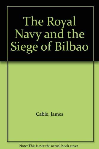 9780521225168: The Royal Navy and the Siege of Bilbao