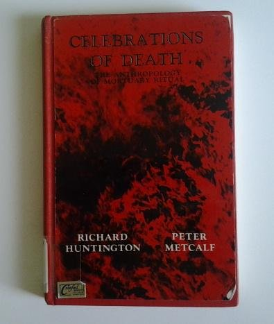 9780521225311: Celebrations of Death:The Anthropology of Mortuary Ritual
