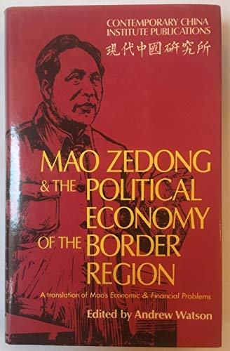 Mao Zedong and the Political Economy of: Mao Tse-Tung, Zedong