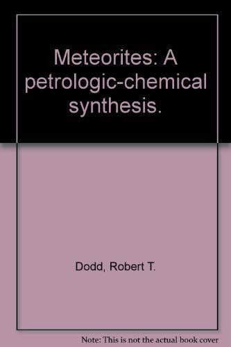 9780521225700: Meteorites: A petrologic-chemical synthesis