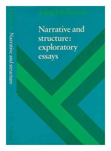 Narrative and Structure: Exploratory Essays.: Holloway, John