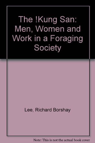 9780521225786: The !Kung San: Men, Women and Work in a Foraging Society