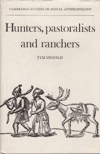 9780521225885: Hunters, Pastoralists and Ranchers: Reindeer Economies and their Transformations (Cambridge Studies in Social and Cultural Anthropology)