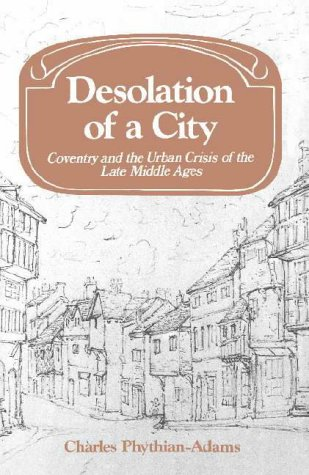 9780521226042: Desolation of a City: Coventry and the Urban Crisis of the Late Middle Ages (Past and Present Publications)