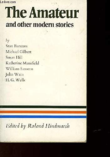 The Amateur: and Other Modern Stories (English: R. X. Hindmarsh