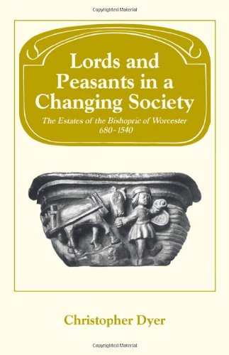 9780521226189: Lords and Peasants in a Changing Society: The Estates of the Bishopric of Worcester, 680-1540