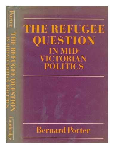 9780521226387: The Refugee Question in mid-Victorian Politics