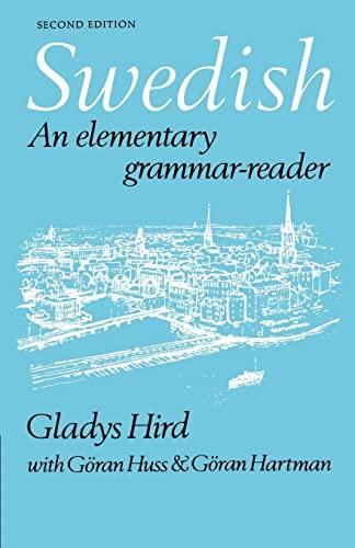 Swedish: An Elementary Grammar-Reader: Gladys Hird; Contributor-Göran Huss; Contributor-Göran ...