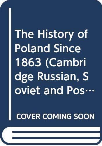 9780521226455: The History of Poland Since 1863 (Cambridge Russian, Soviet and Post-Soviet Studies)