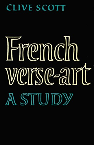 FRENCH VERSE-ART: A Study.: Scott, Clive.