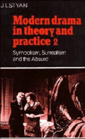 9780521227384: Modern Drama in Theory and Practice: Volume 2, Symbolism, Surrealism and the Absurd