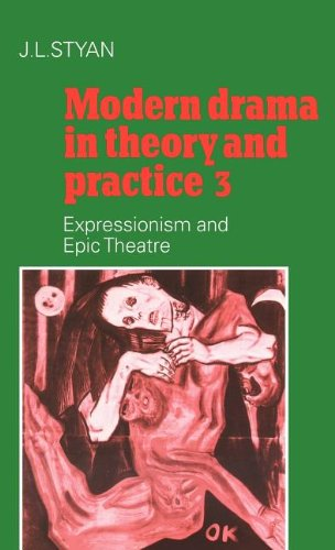 9780521227391: Modern Drama in Theory and Practice 3 ( Volume 3 Expressionism and Epic Theatre )