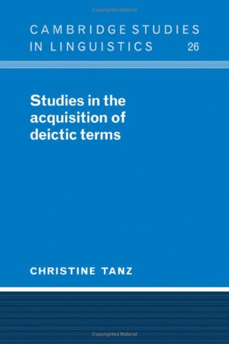 9780521227407: Studies in the Acquisition of Deictic Terms (Cambridge Studies in Linguistics)