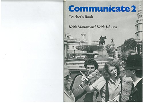 Communicate 2: Tchrs' Bk. 2: Morrow, Keith, Johnson