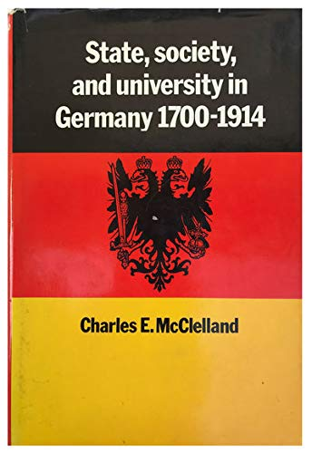 9780521227421: State, Society and University in Germany 1700-1914