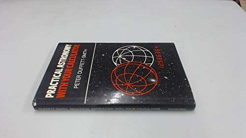 9780521227612: Practical Astronomy with your Calculator