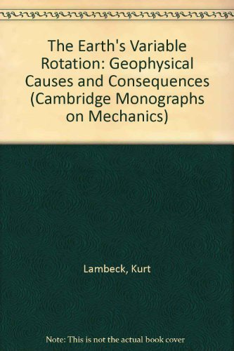 9780521227698: The Earth's Variable Rotation: Geophysical Causes and Consequences
